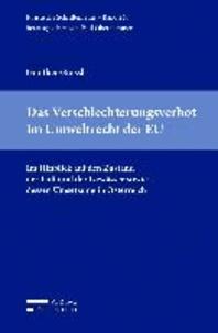 Das Verschlechterungsverbot im Umweltrecht der EU - Im Hinblick auf den Zustand der Luft und der Gewässer sowie dessen Umsetzung in Österreich.