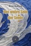 Das Wahre Sein der Seele - Teil 1 - Spirituelles Handbuch - Elementare Energien.