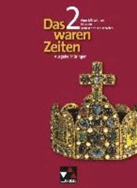 Das waren Zeiten 02. Vom Mittelalter bis zum Deutschen Kaiserreich. Gymnasium Thüringen - Unterrichtswerk für Geschichte an Gymnasien.