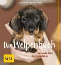 Das Welpenbuch - Der beste Start ins Hundeleben.