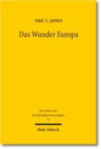 Das Wunder Europa - Umwelt, Wirtschaft und Geopolitik in der Geschichte Europas und Asiens.