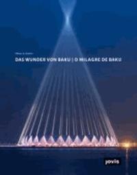 Das Wunder von Baku - Planung und Bau der Crystal Hall.