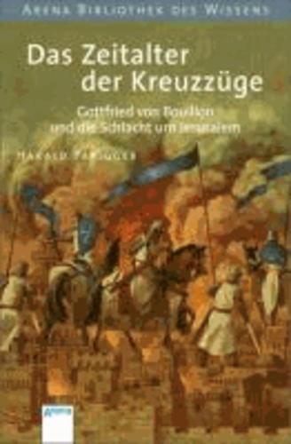 Das Zeitalter der Kreuzzüge - Gottfried von Bouillon und die Schlacht um Jerusalem / Lebendige Geschichte.