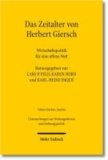 Das Zeitalter von Herbert Giersch - Wirtschaftspolitik für eine offene Welt.