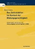 Das Zentralabitur im Kontext der Bildungsgerechtigkeit - Schwierigkeit und Fairness der Abituraufgaben im Fach Englisch in NRW.