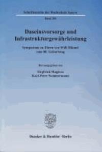 Daseinsvorsorge und Infrastrukturgewährleistung - Symposium zu Ehren von Willi Blümel zum 80. Geburtstag..