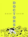 Dash Shaw - Doctors.
