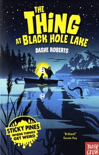 Dashe Roberts - Sticky Pines  : The Thing At Black Hole Lake.