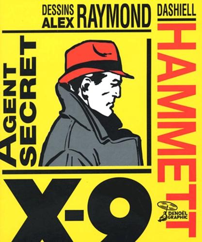 Dashiell Hammett et Alex Raymond - Agent secret X-9.