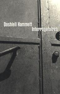 Dashiell Hammett - Interrogatoires.