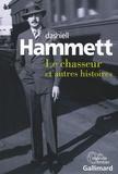Dashiell Hammett - Le chasseur et autres histoires.