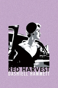 Dashiell Hammett - Red Harvest.