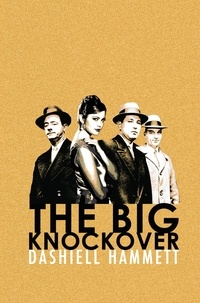 Dashiell Hammett - The Big Knockover.