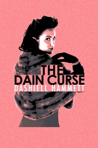 Dashiell Hammett - The Dain Curse.