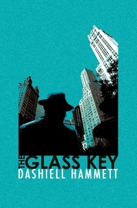 Dashiell Hammett - The Glass Key.