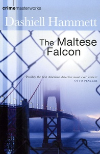 Dashiell Hammett - The Maltese Falcon.