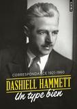 Dashiell Hammett - Un type bien - La correspondance 1921-1960.