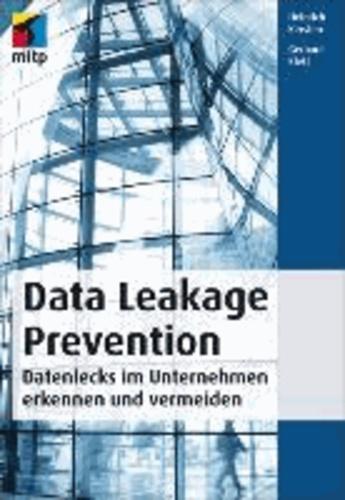Data Leakage Prevention - Datenlecks im Unternehmen erkennen und vermeiden.
