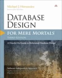Database Design for Mere Mortals - A Hands-On Guide to Relational Database Design.