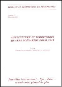 DATAR - Agriculture et territoires. - Quatre scénarios pour 2015.