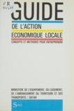 DATAR - Guide de l'action économique locale - Concepts et méthodes pour entreprendre.