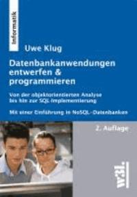 Datenbank-Anwendungen entwerfen & programmieren - Von der objektorientierten Analyse bis zur SQL-Implementierung.