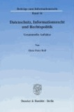 Datenschutz, Informationsrecht und Rechtspolitik - Gesammelte Aufsätze.