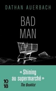 Dathan Auerbach - Bad man.
