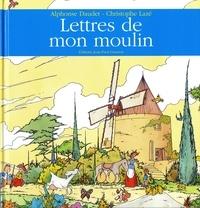 Daudet Alphonse et Christophe Lazé - Lettres de mon moulin.