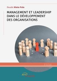 Daudet Bieto Pala - Management et leadership dans le développement des organisations.