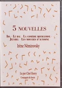 Irène Némirovsky - 5 nouvelles - Ida ; Le bal ; La comédie bourgeoise ; Jézabel ; Les mouches d'automne. 1 CD audio MP3