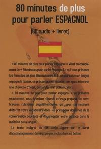 80 minutes de plus pour parler espagnol - CD audio + livret daccompagnement.pdf