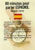 Jean-Pierre Vasseur - 80 Minutes pour parler Espagnol - CD Audio avec un livret d'accompagnement.