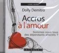 Dolly Demitro - Accros à l'amour - Sommes-nous tous des dépendants affectifs ?.