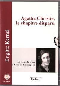 Brigitte Kernel - Agatha Christie, le chapitre disparu - La reine du crime a-t-elle été kidnappée ?. 1 CD audio MP3