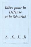 Guy Teissier et Henri Bentégeat - Agir N° 13 Hiver 2003 : Idées pour la Défense et la Sécurité.