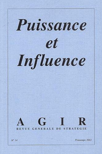Collectif - Agir N° 14 Printemps 2003 : Puissance et influence.