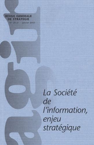 Francis Jutand et Carine Dartiguepeyrou - Agir N° 20/21, Janvier 20 : La Société de l'information - Enjeu stratégique.