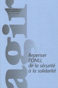 Alexandra Novosseloff et Kofi Annan - Agir N° 22, Mai 2005 : Repenser l'ONU, de la sécurité à la solidarité.