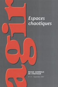 Meret Brotbek et Xavier Raufer - Agir N° 31, Septembre 200 : Espaces chaotiques.