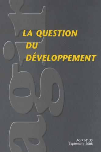 Yves-Ekoué Amaizo et Philippe Ariès - Agir N° 35, Septembre 200 : La question du développement.