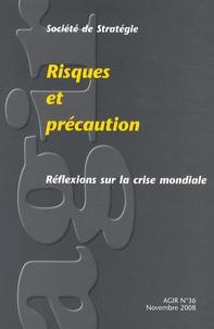 Eric de La Maisonneuve et Caroline Galactéros-Luchtenberg - Agir N° 36, Novembre 2008 : Risques et précaution - Réflexions sur la crise mondiale.