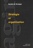 Société de stratégie - Agir N° 39, Septembre 200 : Stratégie et organisation.