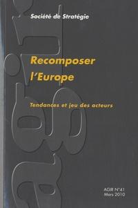 Pierre Verluise - Agir N° 41, Mars 2010 : Recomposer l'Europe - Tendances et jeu des acteurs.