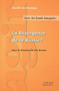 Eric Brunat - Agir N° 45, Février 2011 : La Résurgence de la Russie ?.