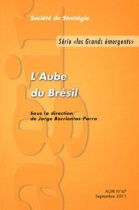 Jorge Barrientos-Parra - Agir N° 47, Septembre 201 : L'Aube du Brésil.