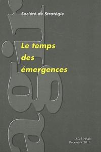 Société de stratégie - Agir N° 48, Décembre 2011 : Le temps des émergences.