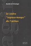 """Eric de La Maisonneuve - Agir N° 49, Mars 2012 : Le cadre """"espace-temps"""" de l'action."""