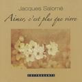 Jacques Salomé - Aimer, c'est plus que vivre - CD audio.