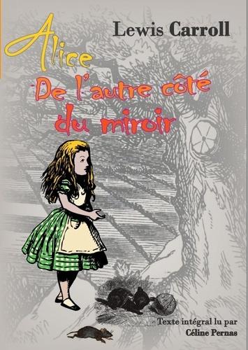 Alice de l'autre côté du miroir  avec 1 CD audio MP3